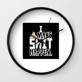 I Make Shit Happen Wall Clock