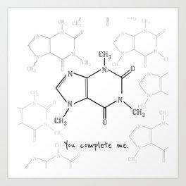 You Complete Me (Caffine Molecule) Art Print