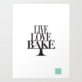 LIVE LOVE BAKE poster Art Print