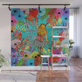Do You Suppose She's a Wild Flower? - Alice In Wonderland Wall Mural