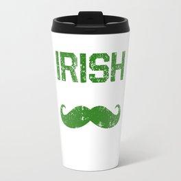 Irish I Had a Moustache Funny St. Patrick's Day T-Shirt Travel Mug