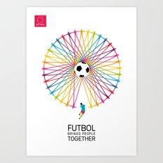 Futbol Brings People Together Art Print