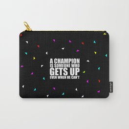 A Champion is... Sports Motivational Quote (Party Style) Carry-All Pouch