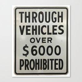through vehicles prohibited Canvas Print