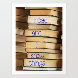 Reading Makes You Know Things Art Print