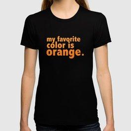 My Favorite Color is ORANGE T-shirt