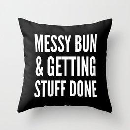 Messy Bun & Getting Stuff Done (Black & White) Throw Pillow