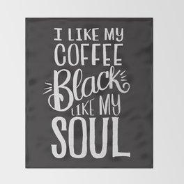 COFFEE BLACK LIKE MY SOUL Throw Blanket