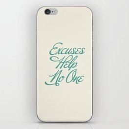 Excuses Help No One iPhone Skin