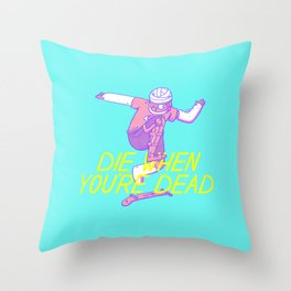 Die Later Throw Pillow