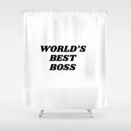 world's best boss Shower Curtain