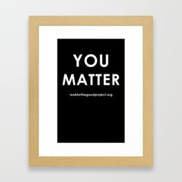 You Matter Framed Art Print