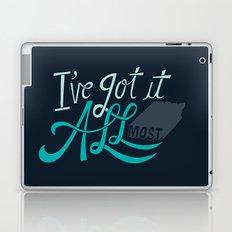I've Got it All(most) Laptop & iPad Skin