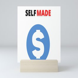 Self Made | Myself | Gifts for her | Gifts for him | Large Size | Rich | Opulence Mini Art Print