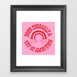 CUP OF AMBITION Framed Art Print
