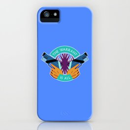 Killjoys The Warrant Is All iPhone Case
