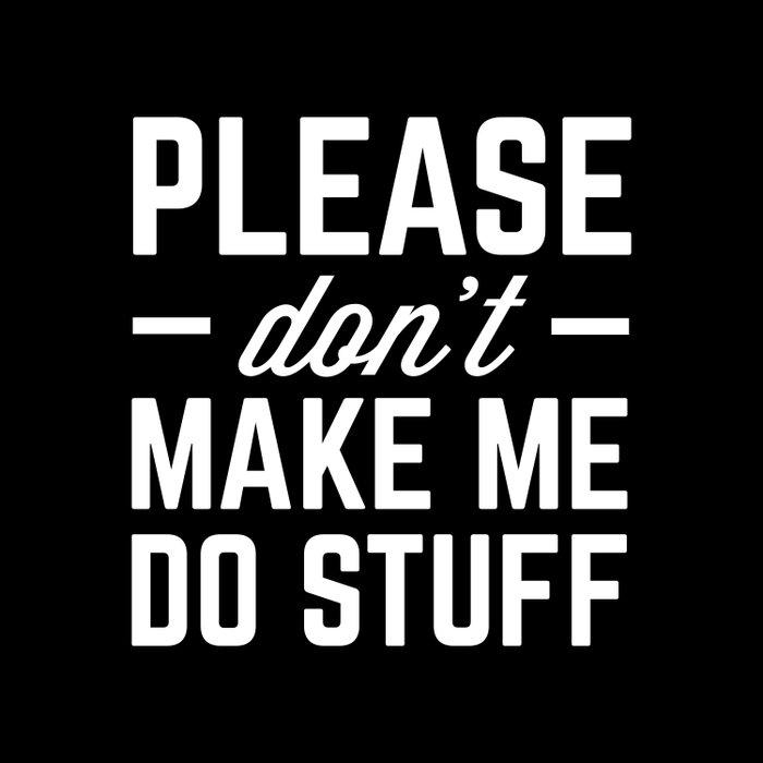 Make Me Do Stuff Funny Quote Duvet Cover