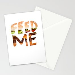 Feed me. Stationery Cards