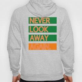 NEVER LOOK AWAY AGAIN. Hoody