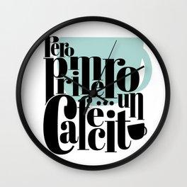 Pero Primero ... un Cafecito 3 Wall Clock
