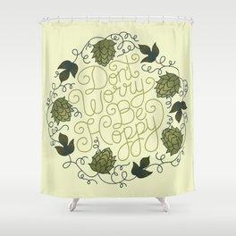 Don't Worry Be Hoppy Shower Curtain