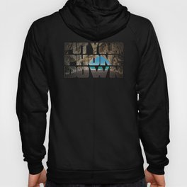 Relaxing Motivational Design Put Your Phone Down Hoody