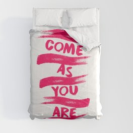 Come as you are, legendary Seattle band grunge song. Comforters