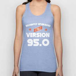 Recently Upgraded To Version 95.0 95th Birthday Unisex Tank Top