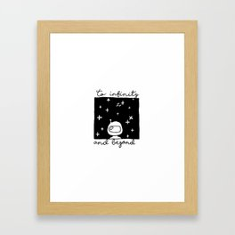 """""""To infinity and beyond"""" Framed Art Print"""