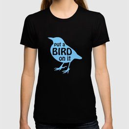 Put a Bird On It T-shirt