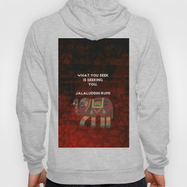 Inspirational Rumi What You Seek Is Seeking You Quote Hoody