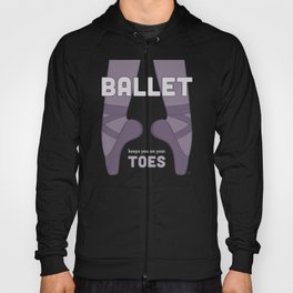 Ballet Keeps You on Your Toes Hoody