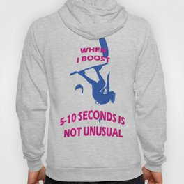 When I Boost 5-10 Seconds Is Not Unusual Neon Pink and Blue Hoody
