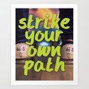 Strike Your Own Path by theempowershop