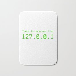 There is no place - 127.0.0.1 Bath Mat