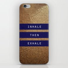 inhale then exhale. iPhone & iPod Skin