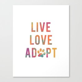 Live Love Adopt Canvas Print