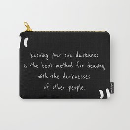 Knowing your own darkness is the best method for dealing with the darknesses of other people Carry-All Pouch