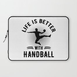 Life Is Better With Handball Laptop Sleeve