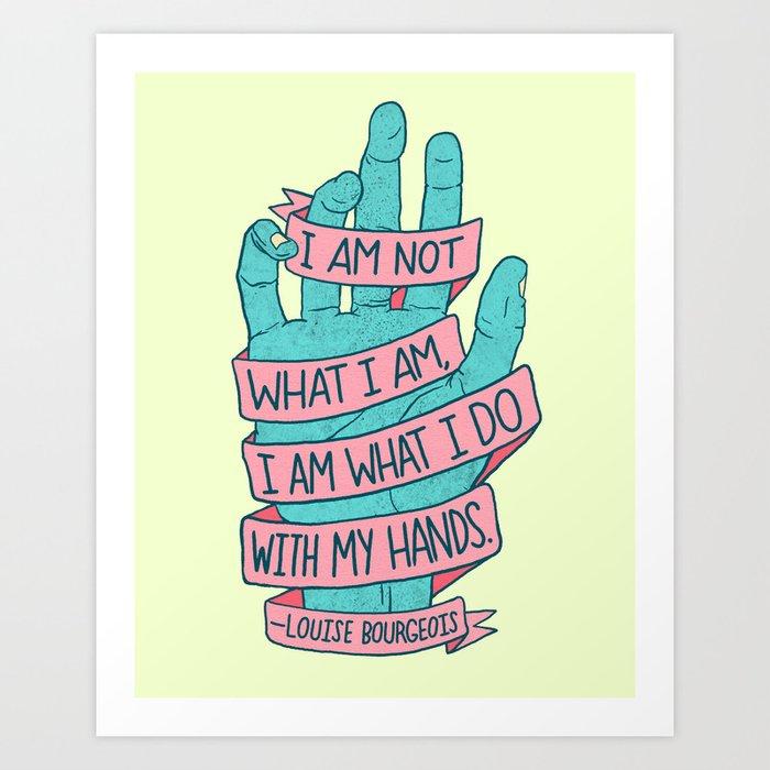 What I Am Art Print