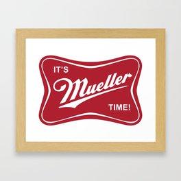 It's Mueller Time! Framed Art Print