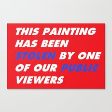 This Painting Has Been Stolen by One of Our Public Viewers Canvas Print