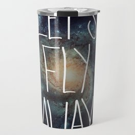 Let's Fly Away (come on, darling) Travel Mug