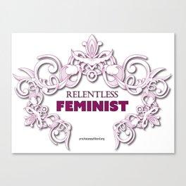 Relentless Feminist Canvas Print