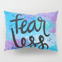 Fear Less Pillow Sham