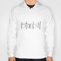 istanbul Hoodies featuring Istanbul by Ozan Tortop