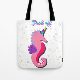 Cute unicorn seahorse fuck off Tote Bag