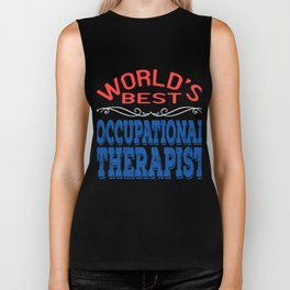 Independence With Therapy. World's Best Occupational Therapist T-shirt Get up, get better, get here! Biker Tank