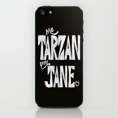 ME TARZAN YOU JANE. iPhone & iPod Skin
