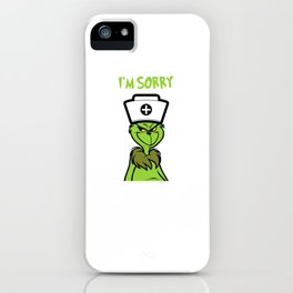 I'm Sorry - Funny Christmas Grinch Xmas Season Gift iPhone Case